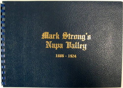 Mark Strong's Napa Valley, 1886-1924