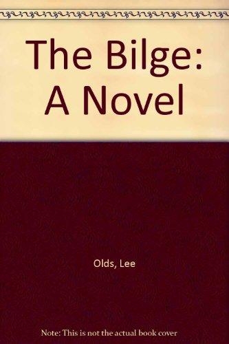 9780933211025: The Bilge: A Novel