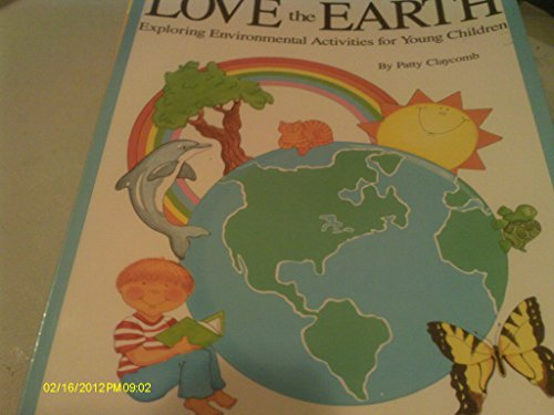 9780933212473: Love the Earth