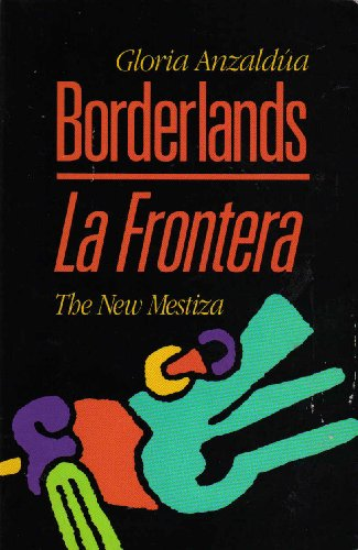 9780933216259: Borderlands - La Frontera: The New Mestiza