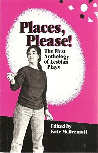 9780933216426: Places, Please! The First Anthology of Lesbian Plays