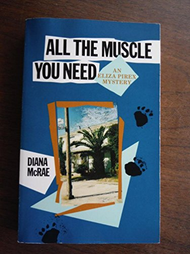 All the Muscle You Need: An Eliza Pirex Mystery: McRae, Diana