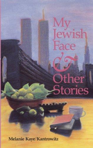 My Jewish Face and Other Stories: Kaye;Kantrowitz, Melanie