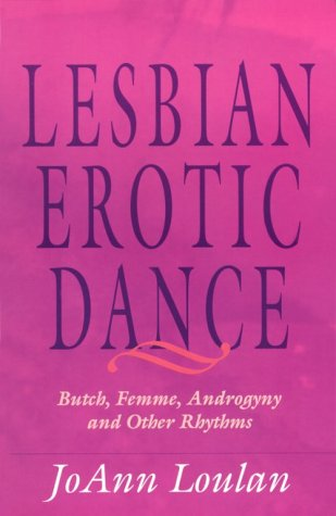 9780933216761: The Lesbian Erotic Dance: Butch, Femme, Androgyny and Other Rhythms
