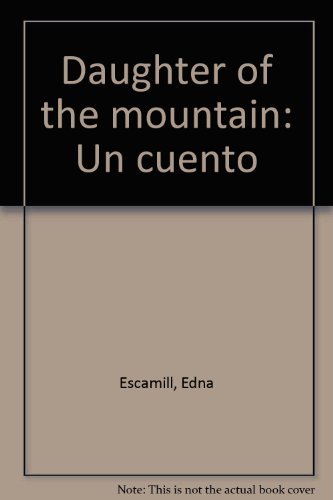 9780933216839: Daughter of the mountain: Un cuento