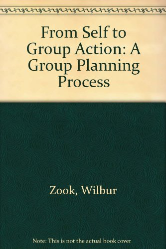 From Self to Group Action: A Group Planning Process: Wilbur Zook
