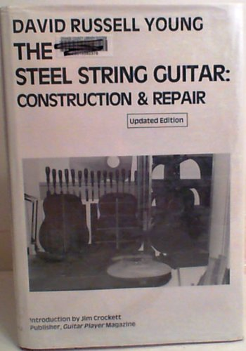9780933224117: The Steel String Guitar: Construction and Repair