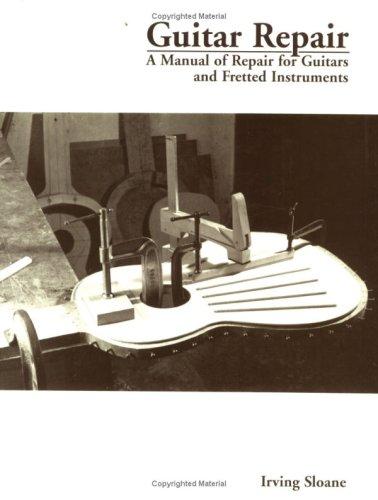 9780933224155: Guitar Repair: A Manual of Repair for Guitars and Fretted Instruments (Bold strummer guitar series)