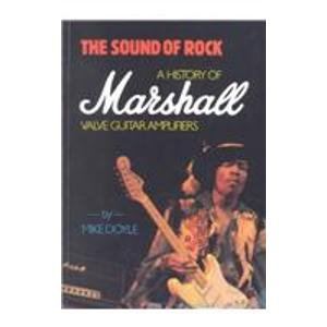 9780933224193: The Sound of Rock: A History of Marshall Valve Guitar Amplifiers
