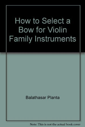 9780933224315: How to Select a Bow for Violin Family In