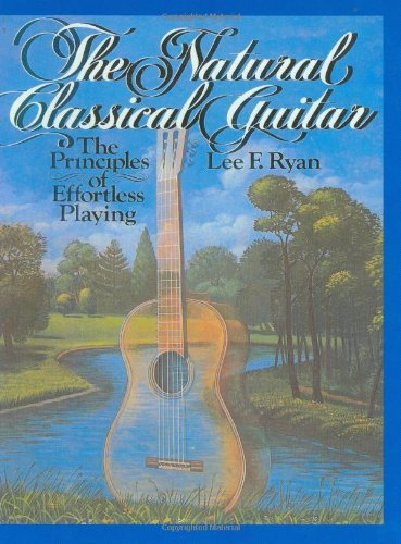 9780933224506: The Natural Classical Guitar: The Principles of Effortless Playing