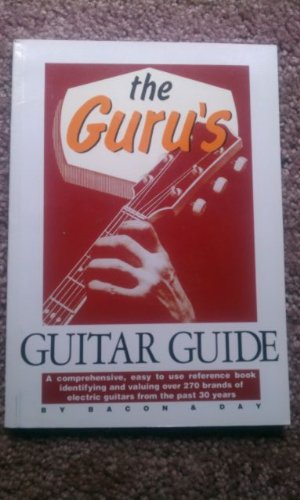The Guru's Guitar Guide (9780933224551) by Bacon, Tony