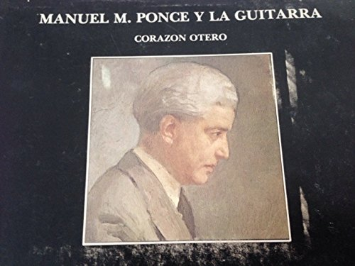 Manuel M. Ponce and the Guitar: Corazon Otero