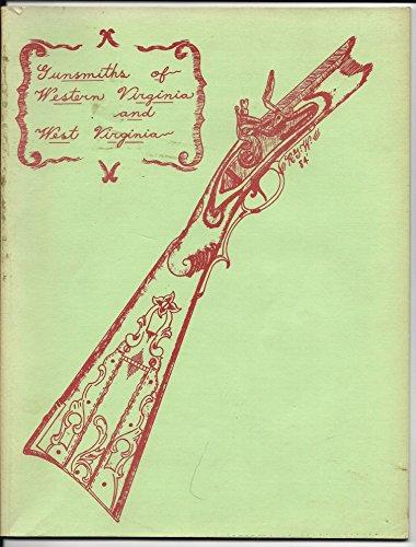 9780933227033: Gunsmiths of West Virginia and western Virginia, before 1900