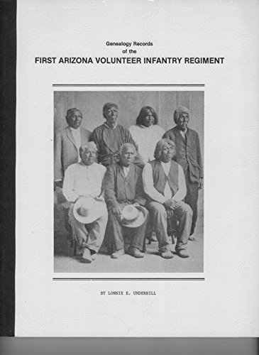 Genealogy records of the First Arizona Volunteer: Underhill, Lonnie E