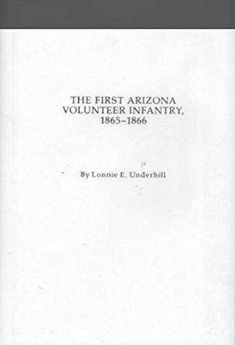 First Arizona Volunteer Infantry, 1865-1866: Underhill, Lonnie E.
