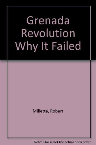 Grenada Revolution: Why It Failed (Studies in: Millette, Robert; Gosine,