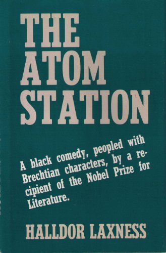9780933256309: The Atom Station: A Black Comedy, Peopled with Brechtian Characters, by a Recipient of the Nobel Prize for Literature