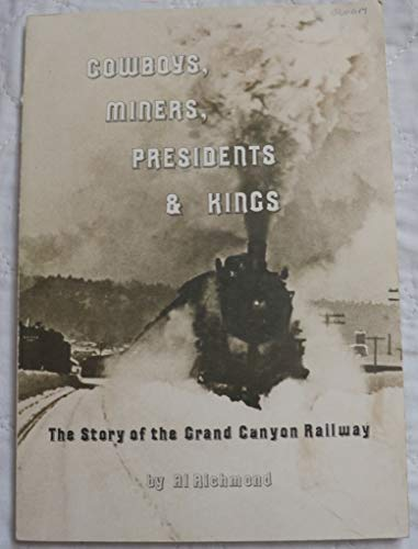 9780933269002: Cowboys, miners, presidents & kings: The story of the Grand Canyon Railway
