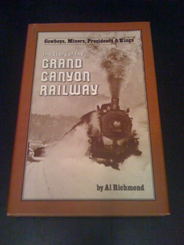 9780933269033: Cowboys, miners, presidents & kings: The story of the Grand Canyon Railway