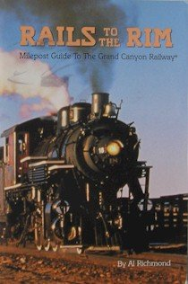 9780933269057: Rails to the rim: Milepost guide to the Grand Canyon Railway, Centennial Edition