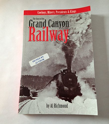 9780933269095: Cowboys, Miners, Presidents & Kings: The Story of the Grand Canyon Railway