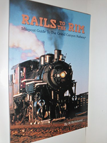 9780933269323: Rails to the Rim: Milepost Guide to the Grand Canyon Railway