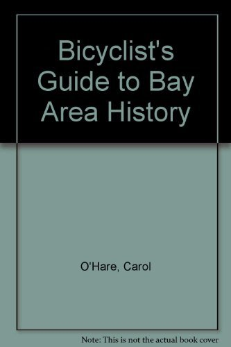 Bicyclist's Guide to Bay Area History: O'Hare, Carol