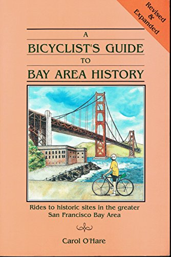 A Bicyclist's Guide to Bay Area History.: O'Hare, Carol