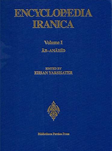 Encyclopaedia Iranica, Volume 1 Ab-Ad-al-Anahid