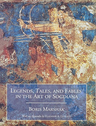 9780933273610: Legends, Tales, and Fables in the Art of Sogdiana (Biennial Ehsan Yarshater Lecture Series)