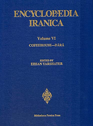 Encyclopaedia Iranica, Volume 06 Coffeehouse-Dara