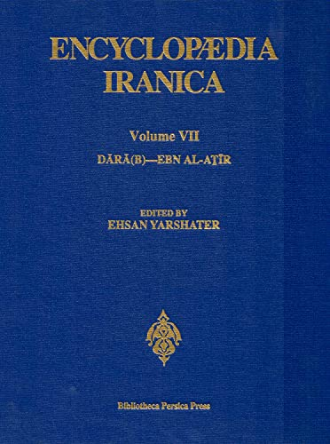 Encyclopaedia Iranica, Volume 07 Dara(B)-Ebn al-Atir