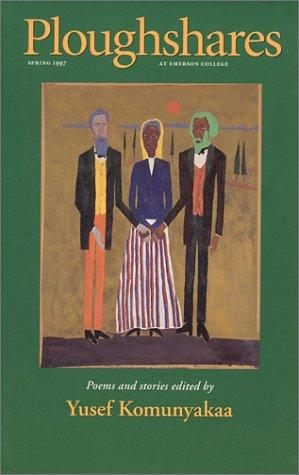Ploughshares Spring 1997 (Vol. 23, No. 1): Komunyakaa, Yusef (editor)