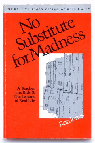 9780933280069: No Substitute for Madness: A Teacher, His Kids, and the Lessons of Real Life