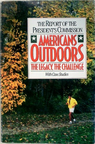 Americans outdoors: The legacy, the challenge, with: President's Commission on