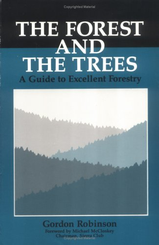 9780933280403: The Forest and the Trees: A Guide To Excellent Forestry