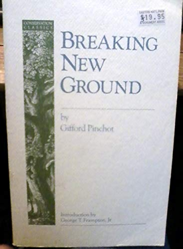 9780933280427: Breaking New Ground (Conservation Classics)