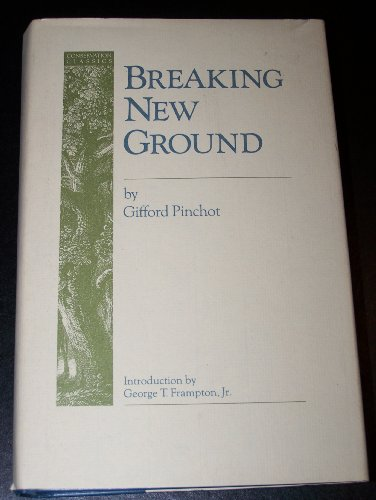 9780933280502: Breaking New Ground (Conservation Classics)
