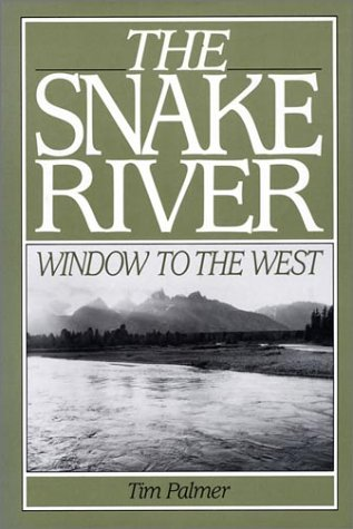9780933280595: The Snake River: Window To The West