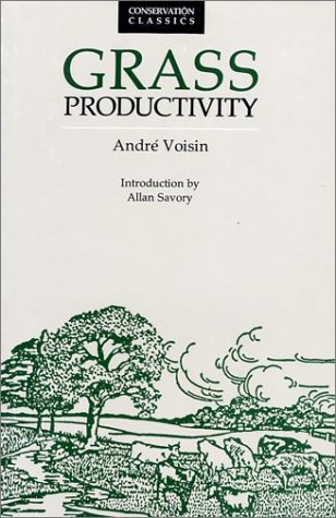 Grass Productivity (Conservation Classics): Andre Voisin