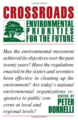 Crossroads: Environmental Priorities For The Future: Editor-Peter Borrelli; Contributor-Barry