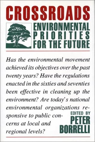 9780933280687: Crossroads: Environmental Priorities For The Future