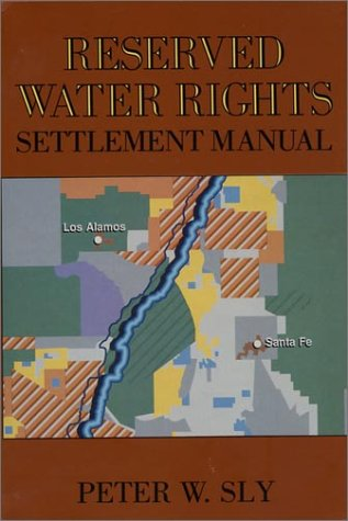 Reserved Water Rights Settlement Manual: Sly, Peter