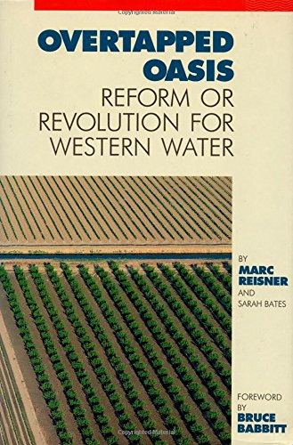 Overtapped Oasis: Reform Or Revolution For Western Water (0933280750) by Marc Reisner; Sarah F. Bates