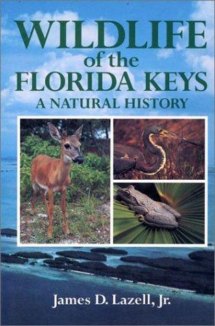 Wildlife of the Florida Keys: A Natural: Lazell, James