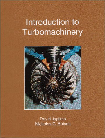 Introduction to Turbomachinery: Japikse, Baines