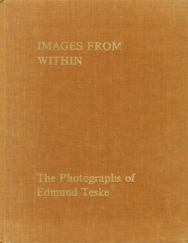 Images From Within : The Photographs of Edmund Teske: Aron Goldberg, Introduction
