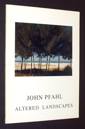 Altered Landscapes: The Photographs of John Pfahl: Editor-James Alinder; Introduction-Peter