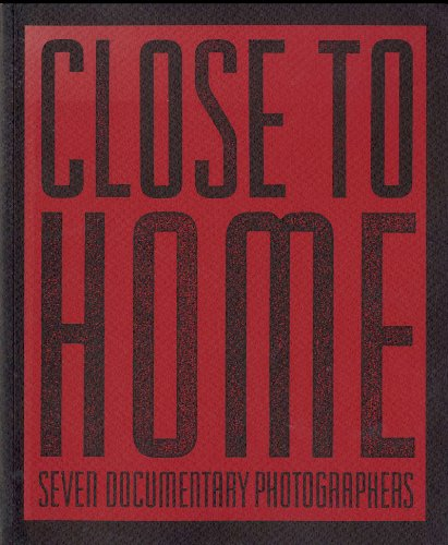 9780933286528: Close to Home: Seven Documentary Photographers (Untitled, 48)